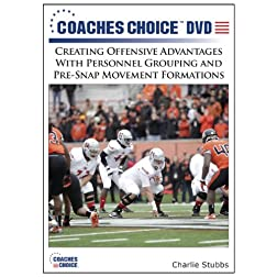 Creating Offensive Advantages With Personnel Grouping and Pre-Snap Movement Formations