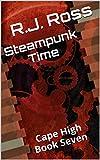 Steampunk Time: Cape High Book Seven (Cape High Series 7)