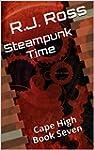 Steampunk Time: Cape High Book Seven...