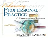 img - for Enhancing Professional Practice: A Framework for Teaching, 2nd Edition by Danielson, Charlotte 2nd (second) (2007) Paperback book / textbook / text book