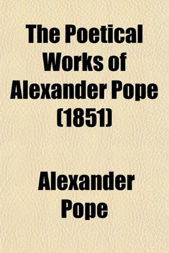 The Poetical Works of Alexander Pope (Volume 3)