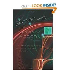 Parabolas of Science Fiction by Brian Attebery and Veronica Hollinger