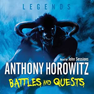 Legends: Battles and Quests | [Anthony Horowitz]