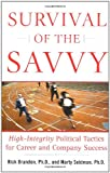 img - for Survival of the Savvy: High-Integrity Political Tactics for Career and Company Success book / textbook / text book