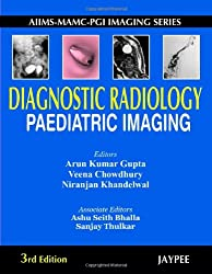 Diagnostic Radiology Pediatric Imaging (AIIMS-MAMC-PGI Imaging Series)