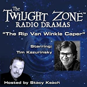 The Rip Van Winkle Caper: The Twilight Zone Radio Dramas | [Rod Serling]