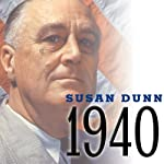 1940: FDR, Willkie, Lindbergh, Hitler - The Election Amid the Storm | Susan Dunn