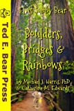 img - for Boulders, Bridges & Rainbows (Elvis Sunny Bear) book / textbook / text book