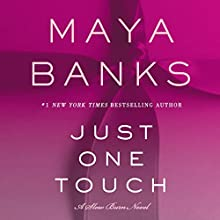 Just One Touch: A Slow Burn Novel Audiobook by Maya Banks Narrated by Jeffrey Kafer