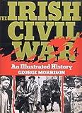 Irish Civil War: A Photographic Record (0717112489) by Morrison, George