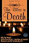 The Bliss in Death: Why You Should Ne...