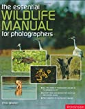 The Essential Wildlife Photography Manual (2940378185) by Chris Weston