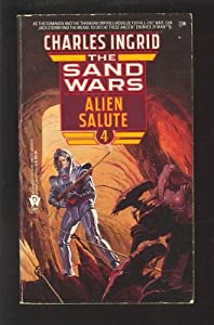 Alien Salute (Sand Wars) by Charles Ingrid