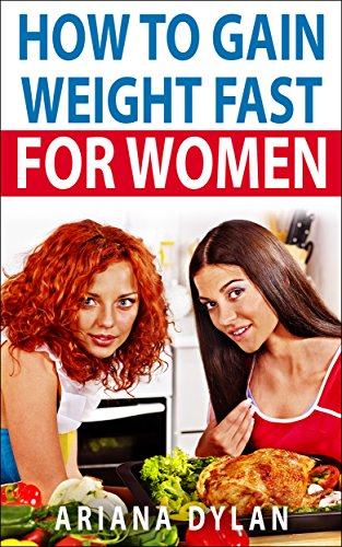 how-to-gain-weight-fast-for-women