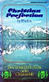 img - for Christian Perfection: Devotional Reflections on the Christian Life (Classics of Devotion Series) book / textbook / text book