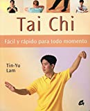 img - for Tai Chi Facil Y Rapido Para Todo Momento/ A Busy Person 's Guide to Tai Chi (Cuerpo-Mente / Body-Mind) (Spanish Edition) by Lam Tin-Yu (2005-06-30) book / textbook / text book