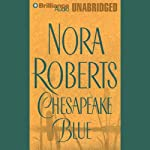 Chesapeake Blue: Chesapeake Bay, Book 4 (       UNABRIDGED) by Nora Roberts Narrated by James Daniels