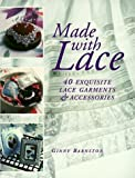 img - for Made With Lace: 40 Exquisite Lace Garments and Accessories by Ginny Barnston (1997-03-03) book / textbook / text book