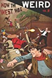 img - for How the West Was Weird, Vol. 2: Twenty More Tales of the Weird, Wild West [Paperback] [2011] (Author) Russ Anderson Jr. book / textbook / text book