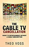 The Cable TV Cancellation: Cheap TV Entertainment Without A Cable Subscription