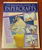 img - for Beginner's Guide to Papercrafts book / textbook / text book