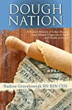 img - for Dough Nation: A Nurse's Memoir of Celiac Disease from Missed Diagnosis to Food and Health Activism book / textbook / text book