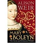 Mary Boleyn 'The Great and Infamous Whore' by Weir, Alison ( Author ) ON Aug-04-2011, Hardback Alison Weir