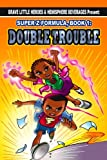 Childrens Ebook - The Super Z Formula, Book 1: Double Trouble (Ages 6-to-10) (A Fantasy Illustrated Book for Kids)