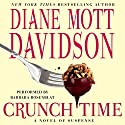 Crunch Time Audiobook by Diane Mott Davidson Narrated by Barbara Rosenblat