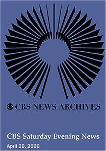CBS Saturday Evening News (April 29, 2006)