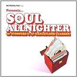 Soul Allnighter: Metropolitan Soul Presents...60's Stompers & 70's Dancefloor Classics