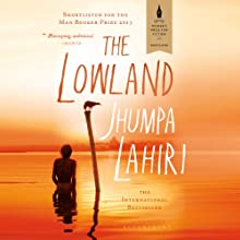 The Lowland (       UNABRIDGED) by Jhumpa Lahiri Narrated by Sunil Malhotra