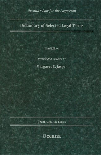 Dictionary of Selected Legal Terms (Oceana's Legal Almanacs: Law for the Layperson)
