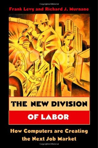 The New Division of Labor: How Computers Are Creating the...