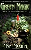 Green Magic: The Sacred Connection to Nature (0738701815) by Moura, Ann