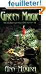 Green Magic: The Sacred Connection to...