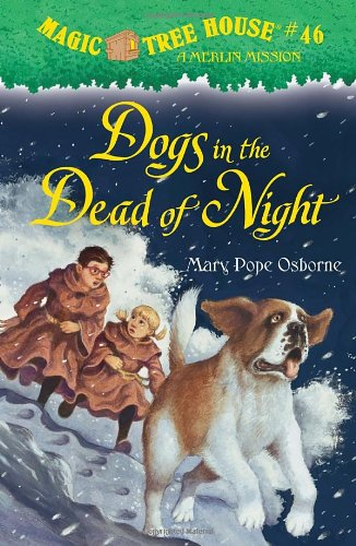 Magic Tree House #46: Dogs in the Dead of Night (A Stepping Stone Book(TM))