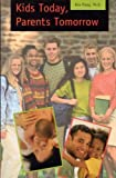 img - for Kids Today, Parents Tomorrow by Paleg PhD, Kim (1999) Paperback book / textbook / text book