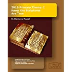 2016 Primary Theme: I Know the Scriptures Are True (2016 LDS Primary Theme Series)