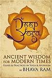 Deep Yoga: Ancient Wisdom for Modern Times