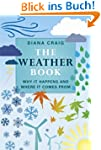 The Weather Book: Why It Happens And...