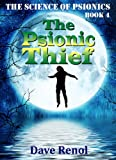 The Psionic Thief (The Science of Psionics Book 4)