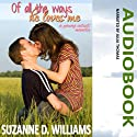 Of All the Ways He Loves Me Audiobook by Suzanne D. Williams Narrated by Julia Thomas