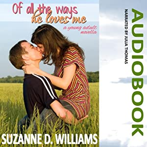 Of All the Ways He Loves Me | [Suzanne D. Williams]