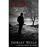 Dead Silent: A Dylan Scott Mystery | Shirley Wells