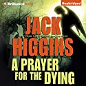 A Prayer for the Dying (       UNABRIDGED) by Jack Higgins Narrated by Michael Page