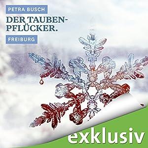 Der Taubenpflücker. Freiburg (Winterkrimi) Hörbuch