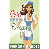 Girl of My Dreams ~ Morgan Mandel