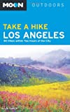 Search : Moon Take a Hike Los Angeles: 86 Hikes within Two Hours of the City (Moon Outdoors)
