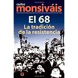 El 68. La tradición de la resistencia